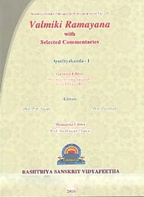 Valmiki Ramayana with Selected Commentaries: Ayodhyakanda, Voulme 1