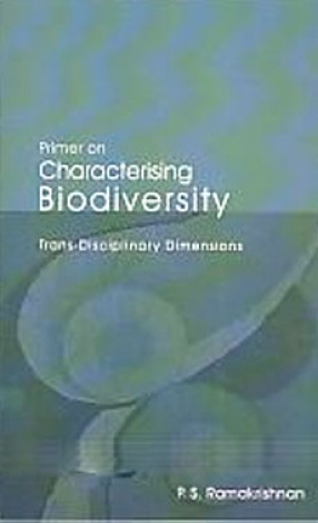 Primer on Characterising Biodiversity: Trans-Disciplinary Dimensions