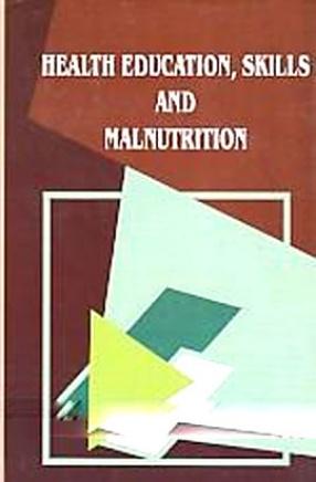 Health Education, Skills and Malnutrition