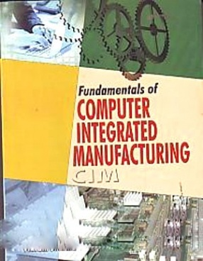 Fundamentals of Computer Integrated Manufacturing: For Mechanical Engineering Students
