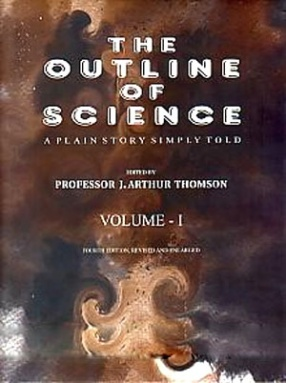 The Outline of Science: A Plain Story Simply Told (In 2 Volumes)