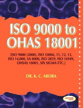 ISO 9000 to OHAS 18001: ISO 9000 (2000), ISO 10006, 11, 12, 13, ISO 14,000, SA 8000, ISO 2859, ISO 16949, OHSAS 18001, Six Sigma etc.