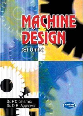 Machine Design: For Mechanical Branch