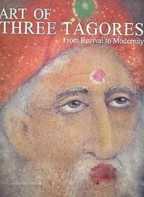 Art of Three Tagores: From Revival to Modernity