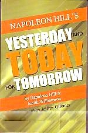 Napoleon Hill's Yesterday and Today for Tomorrow