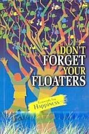 Don't Forget Your Floaters: Essentials for Happiness