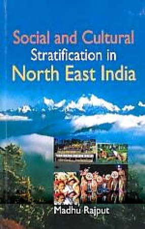 Social and Cultural Stratification in North East India