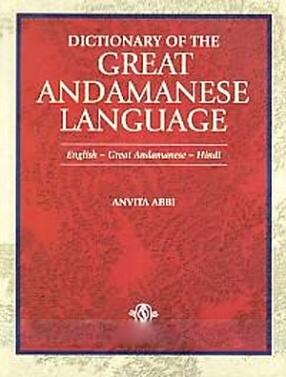 Dictionary of The Great Andamanese Language: English-Great Andamanese-Hindi