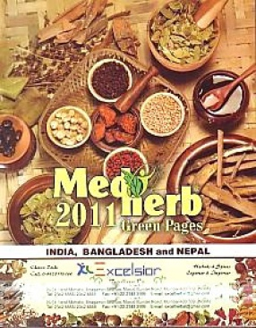 Medherb Green Pages-2011: India, Bangladesh and Nepal: A Handbook of Authentic Updated Information on Medicinal and Aromatic Plants' Trade Sector