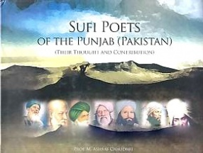 Sufi Poets of The Punjab (Pakistan): Their Thought and Contribution
