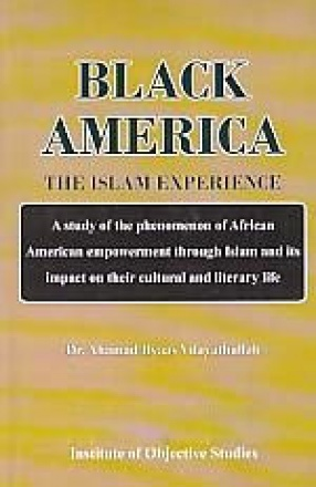 Black America: The Islam Experience; A Sstudy of The Penomenon of African American Empowerment Through Islam and its Impact on their Cultural and Literary Life
