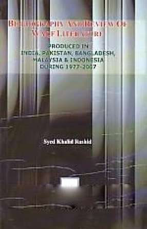 Bibliography and Review of Waqf Literature: Produced in India, Pakistan, Bangladesh, Malaysia & Indonesia During 1977-2007