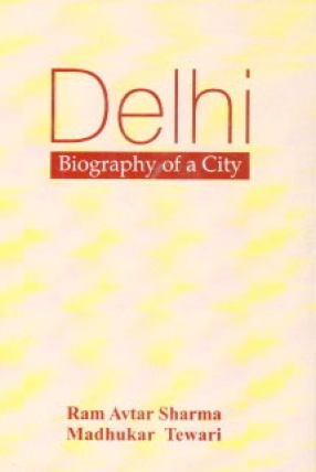 Delhi: Biography of a City