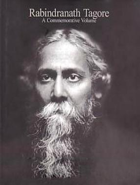 Rabindranatha Tagore: A Commemorative Volume