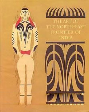 The Art of The North-East Frontier of India