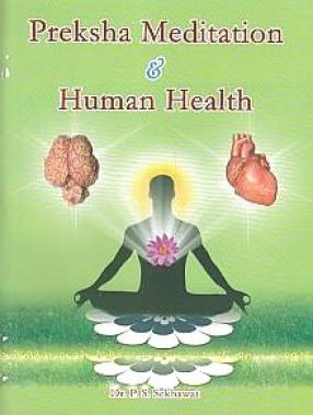 Preksha Meditation and Human Health: Neurophysiollogical, Cardiovascular and Respiratory Efficacy of Yogic Practices Among Adults