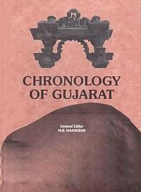 Historical and Cultural Chronology of Gujarat: From Earliest Times to End of The  Rastrakuta-Pratihara Period, i.e. upto 942 A.D.