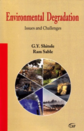 Environmental Degradation: Issues and Challenges