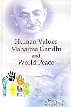 Human Values, Mahatma Gandhi and World Peace