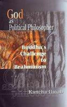 God as Political Philosopher: Buddha's Challenge to Brahminism