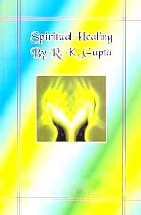 Spiritual Healing by R.K. Gupta