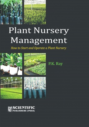 Plant Nursery Management: How to Start and Operate a Plant Nursery