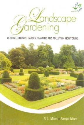 Landscape Gardening: Design Elements Garden Planning and Pollution Monitoring