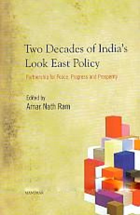 Two Decades of India's Look East Policy: Partnership for Peace, Progress and Prosperity