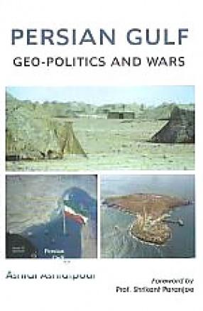 Persian Gulf: Geo-Politics and Wars