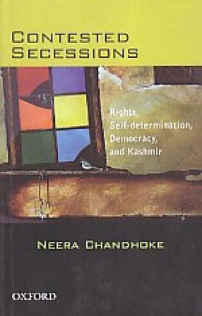 Contested Secessions: Rights Self-Determination Democracy And Kashmir