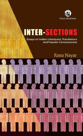 Inter-Sections: Essays on Indian Literatures Translations and Popular Consciousness