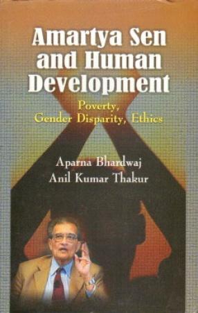Amartya Sen and Human Development: Poverty Gender Disparity Ethics