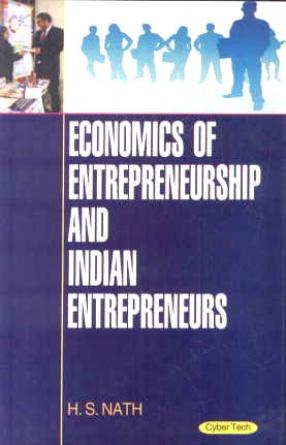 Economics of Entrepreneurship and Indian Entrepreneurs