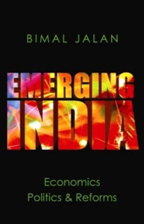 Emerging India: Economics Politics and Reforms