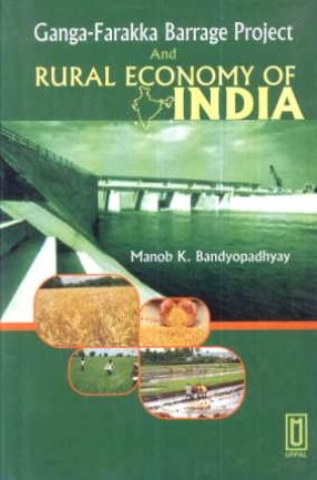 Ganga-Farakka Barrage Project and Rural Economy of India