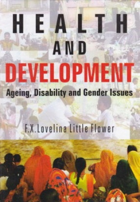 Health and Development: Ageing Disability and Gender Issues