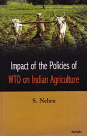 Impact of the Policies of WTO on Indian Agriculture