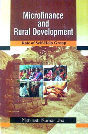 Microfinance and Rural Development: Role of Self-Help Groups