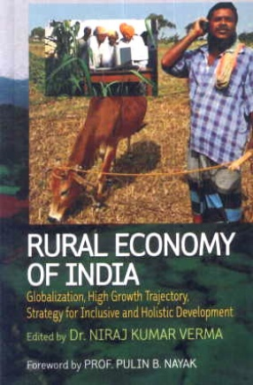 Rural Economy of India: Globalization High Growth Trajectory Strategy for Inclusive and Holistic Development
