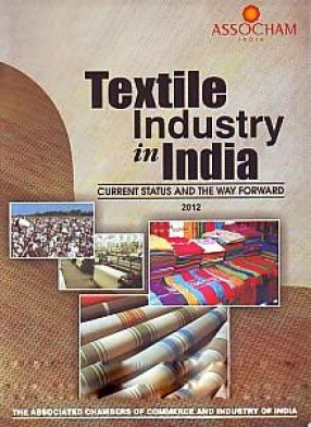 Textile Industry in India: Current Status and The Way Forward