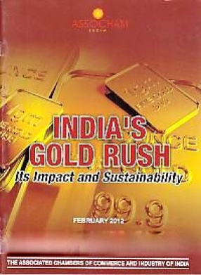 India's Gold Rush, Its Impact and Sustainability