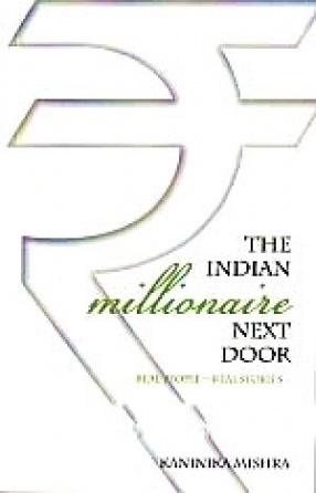 The Indian Millionaire Next Door: Real People, Real Stories