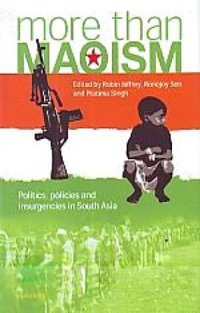 More than Maoism: Politics, Policies and Insurgencies in South Asia
