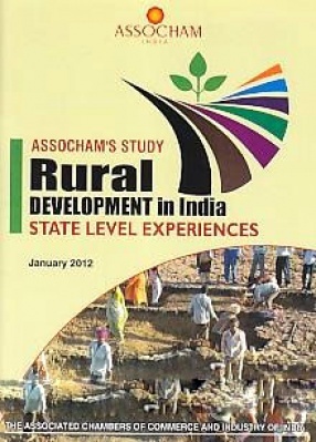 Rural Development in India: State Level Experiences; ASSOCHAM's Study