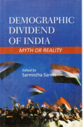 Demographic Dividend of India: Myth or Reality