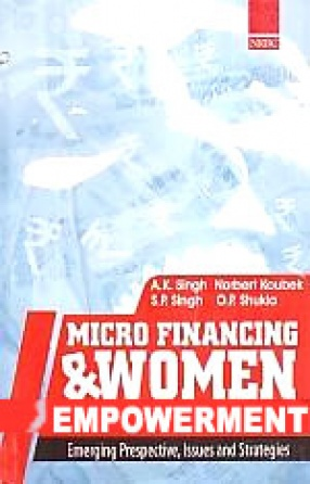 Micro Financing and Women Empowerment: Emerging Perspective, Issues and Strategies; In Honour of Prof. G.R. Krishnamurthy (In 2 Volumes)