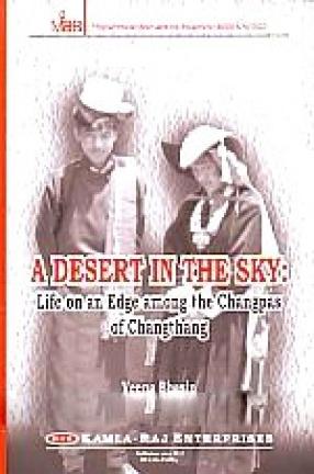 A Desert in the Sky: Life on An Edge Among the Changpas of Changthang