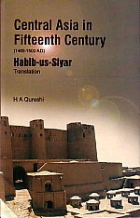 Central Asia in Fifteenth Century (1405-1500 AD): Habib-us-siyar