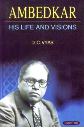 Ambedkar: His Life and Visions