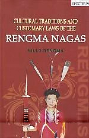 Cultural Traditions and Customary Laws of the Rengma Nagas